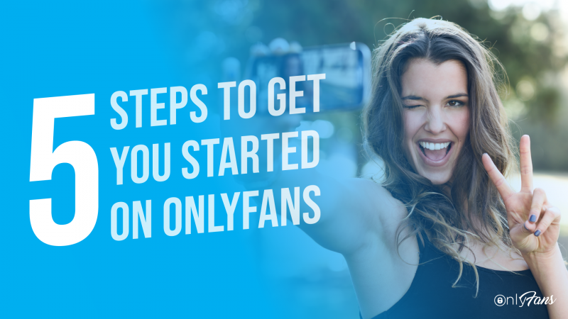 5 Steps For Getting Started On Onlyfans Onlyfans