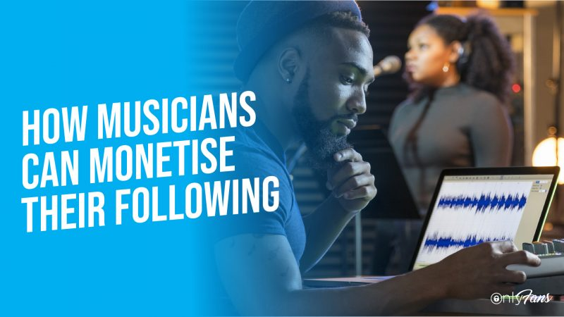 how musicians can monetise their following