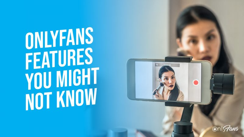 OnlyFans Features You Might Not Know