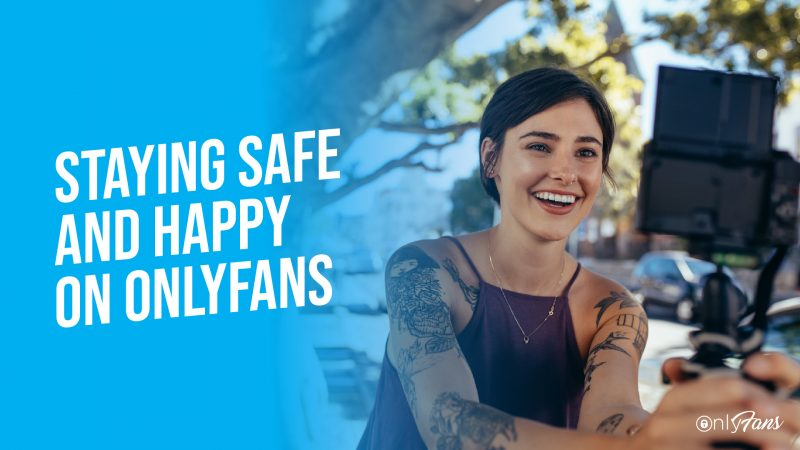 Staying Safe and Happy on OnlyFans
