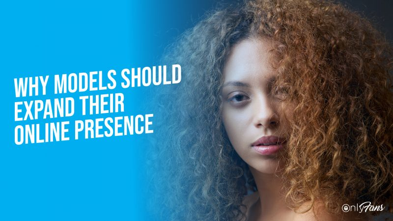 Why models should expand their online presence